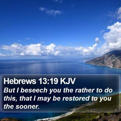 Hebrews 13:19 KJV Bible Verse Image