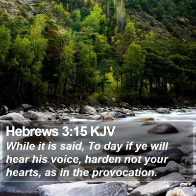 Hebrews 3:15 KJV Bible Verse Image
