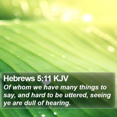Hebrews 5:11 KJV Bible Verse Image
