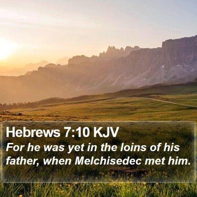 Hebrews 7:10 KJV Bible Verse Image