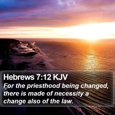 Hebrews 7:12 KJV Bible Verse Image