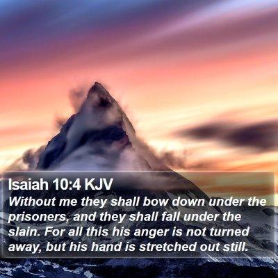 Isaiah 10:4 KJV Bible Verse Image