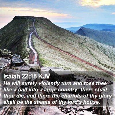Isaiah 22:18 KJV Bible Verse Image