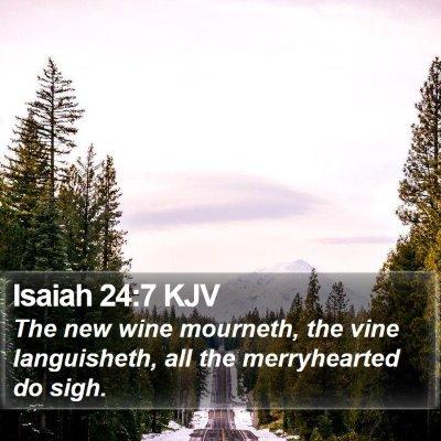 Isaiah 24:7 KJV Bible Verse Image