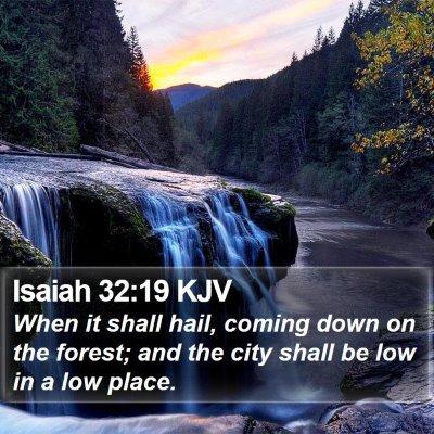 Isaiah 32:19 KJV Bible Verse Image