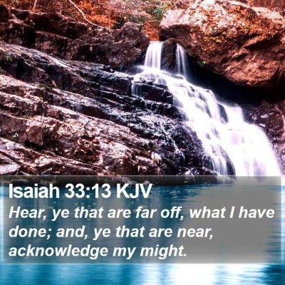Isaiah 33:13 KJV Bible Verse Image