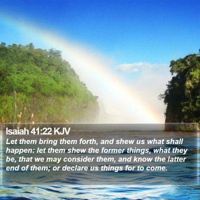 Isaiah 41:22 KJV Bible Verse Image