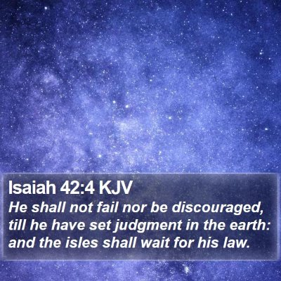 Isaiah 42:4 KJV Bible Verse Image