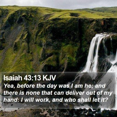 Isaiah 43:13 KJV Bible Verse Image
