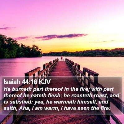 Isaiah 44:16 KJV Bible Verse Image