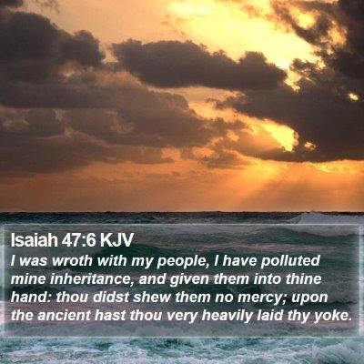 Isaiah 47:6 KJV Bible Verse Image