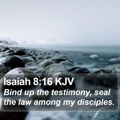 Isaiah 8:16 KJV Bible Verse Image