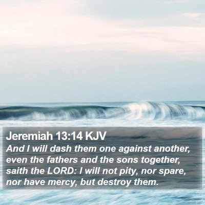 Jeremiah 13:14 KJV Bible Verse Image