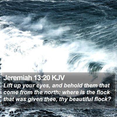 Jeremiah 13:20 KJV Bible Verse Image