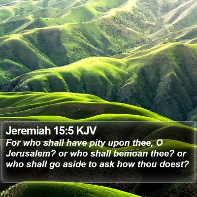 Jeremiah 15:5 KJV Bible Verse Image