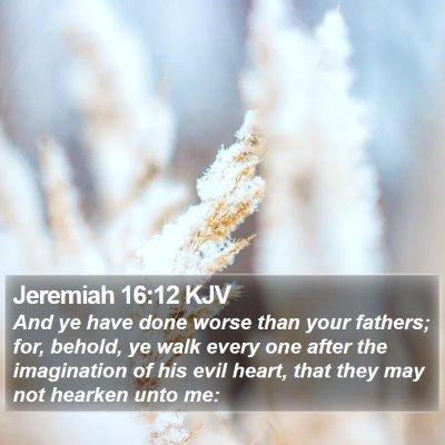 Jeremiah 16:12 KJV Bible Verse Image