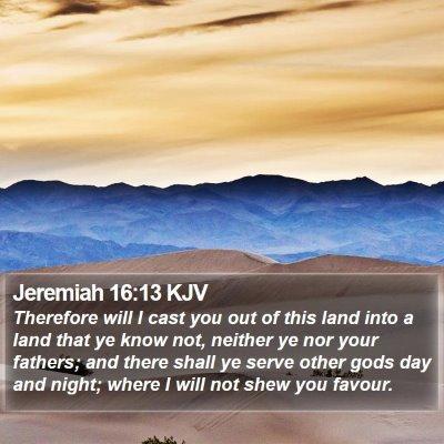 Jeremiah 16:13 KJV Bible Verse Image