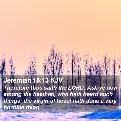 Jeremiah 18:13 KJV Bible Verse Image