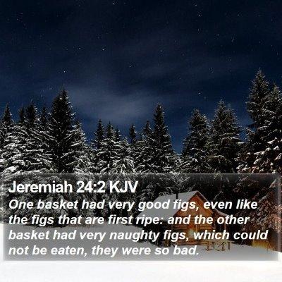 Jeremiah 24:2 KJV Bible Verse Image