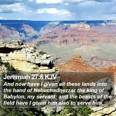 Jeremiah 27:6 KJV Bible Verse Image