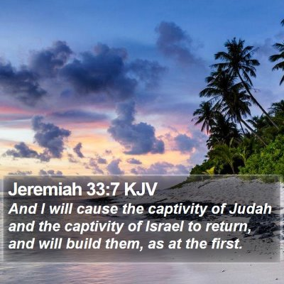 Jeremiah 33:7 KJV Bible Verse Image