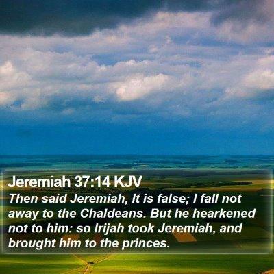 Jeremiah 37:14 KJV Bible Verse Image