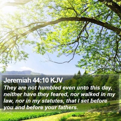 Jeremiah 44:10 KJV Bible Verse Image