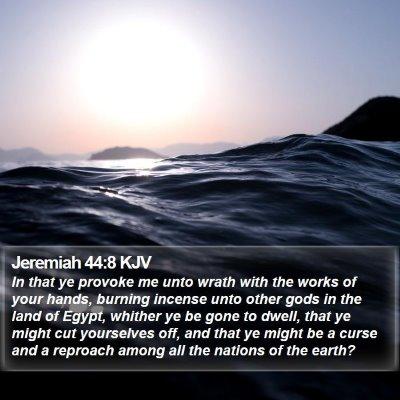 Jeremiah 44:8 KJV Bible Verse Image