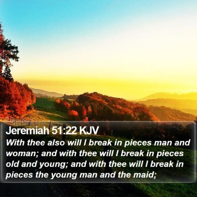 Jeremiah 51:22 KJV Bible Verse Image