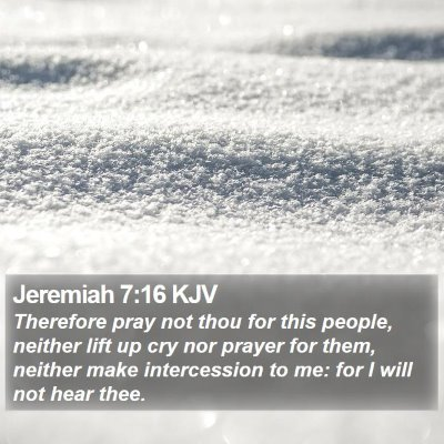 Jeremiah 7:16 KJV Bible Verse Image