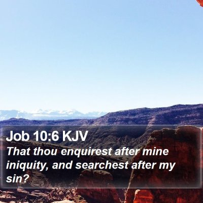 Job 10:6 KJV Bible Verse Image