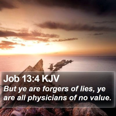 Job 13:4 KJV Bible Verse Image