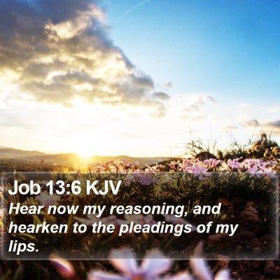 Job 13:6 KJV Bible Verse Image