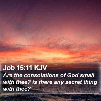 Job 15:11 KJV Bible Verse Image