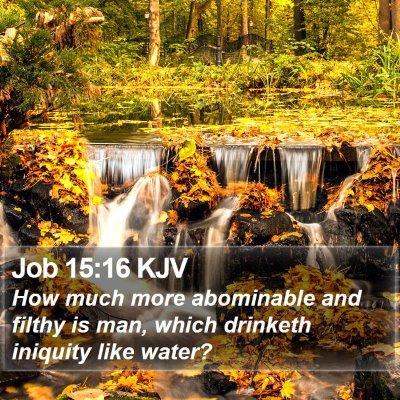 Job 15:16 KJV Bible Verse Image