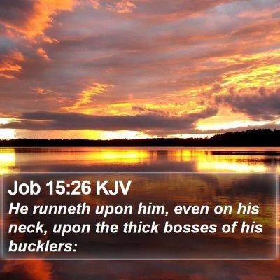 Job 15:26 KJV Bible Verse Image
