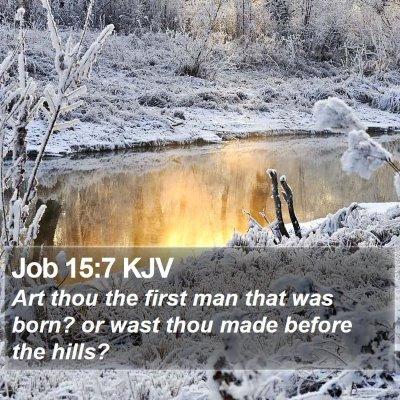 Job 15:7 KJV Bible Verse Image