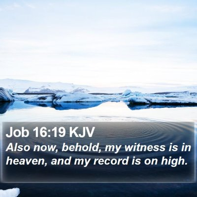 Job 16:19 KJV Bible Verse Image