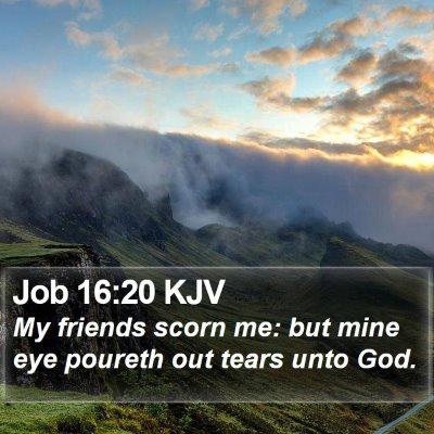 Job 16:20 KJV Bible Verse Image