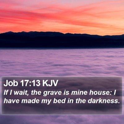 Job 17:13 KJV Bible Verse Image
