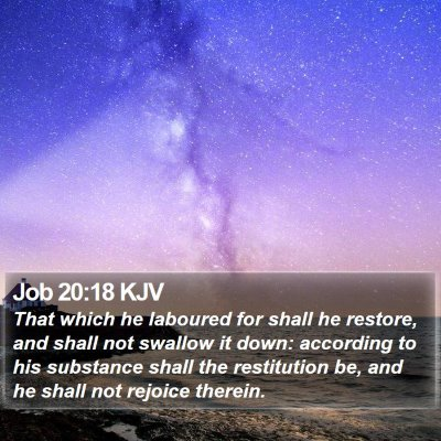 Job 20:18 KJV Bible Verse Image