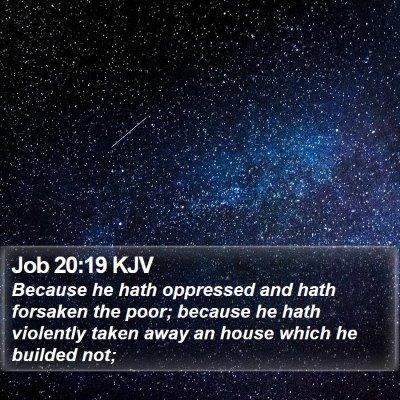 Job 20:19 KJV Bible Verse Image