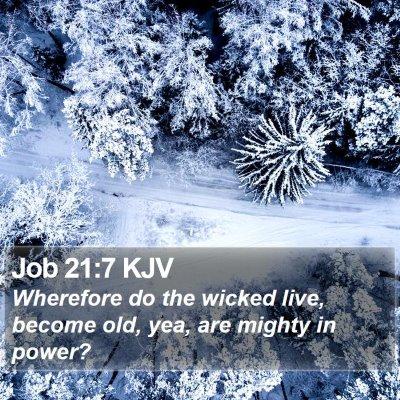 Job 21:7 KJV Bible Verse Image