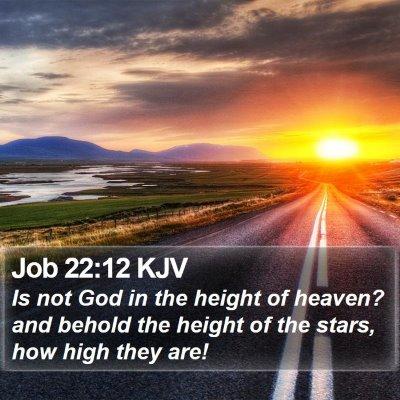 Job 22:12 KJV Bible Verse Image
