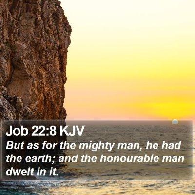 Job 22:8 KJV Bible Verse Image