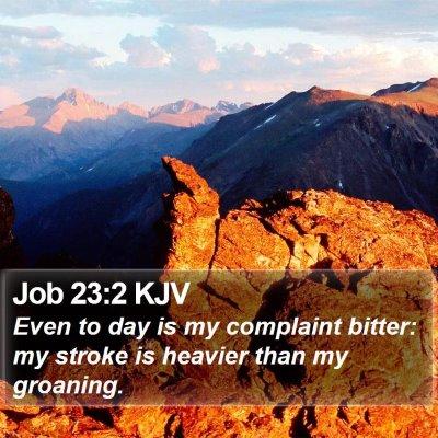 Job 23:2 KJV Bible Verse Image