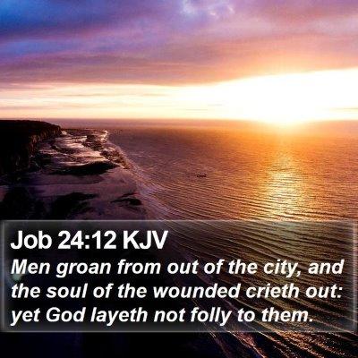 Job 24:12 KJV Bible Verse Image