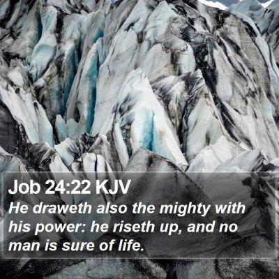 Job 24:22 KJV Bible Verse Image