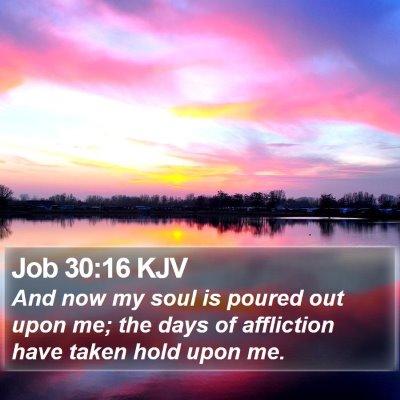 Job 30:16 KJV Bible Verse Image