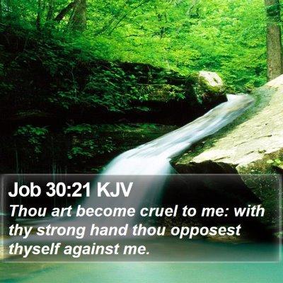 Job 30:21 KJV Bible Verse Image